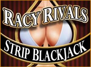 Strip Blackjack Racy RivalsRacy Rivals